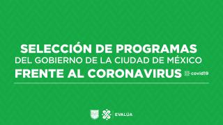 Selección de programas del Gobierno de la Ciudad de México frente al Coronavirus (COVID-19)